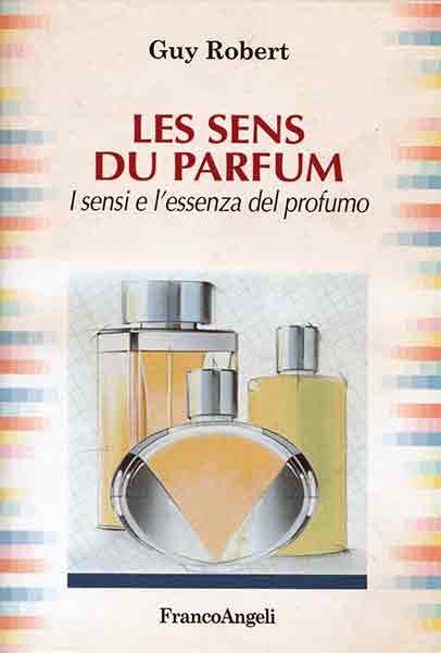 """Les sens du Parfum"" di Guy Robert"