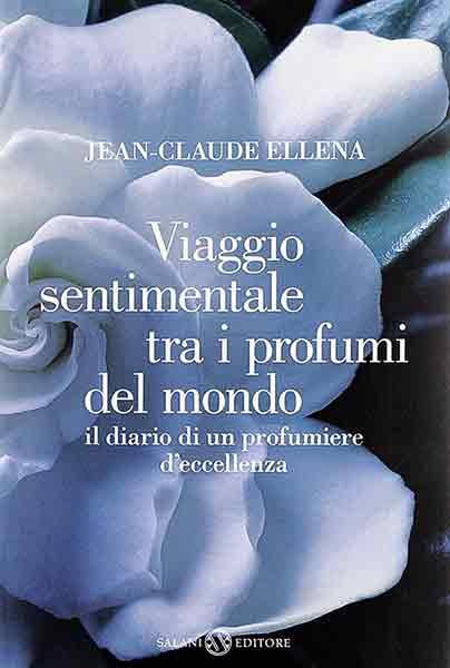 """""""Viaggio sentimentale tra i profumi del mondo"""" di Jean-Claude Ellena"""